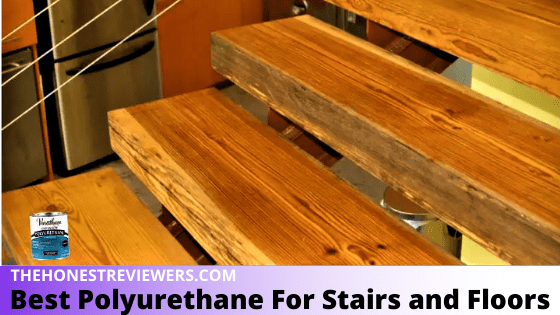 Best Polyurethane for Stairs and Floors