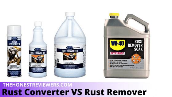 Rust Converter Vs Rust Remover
